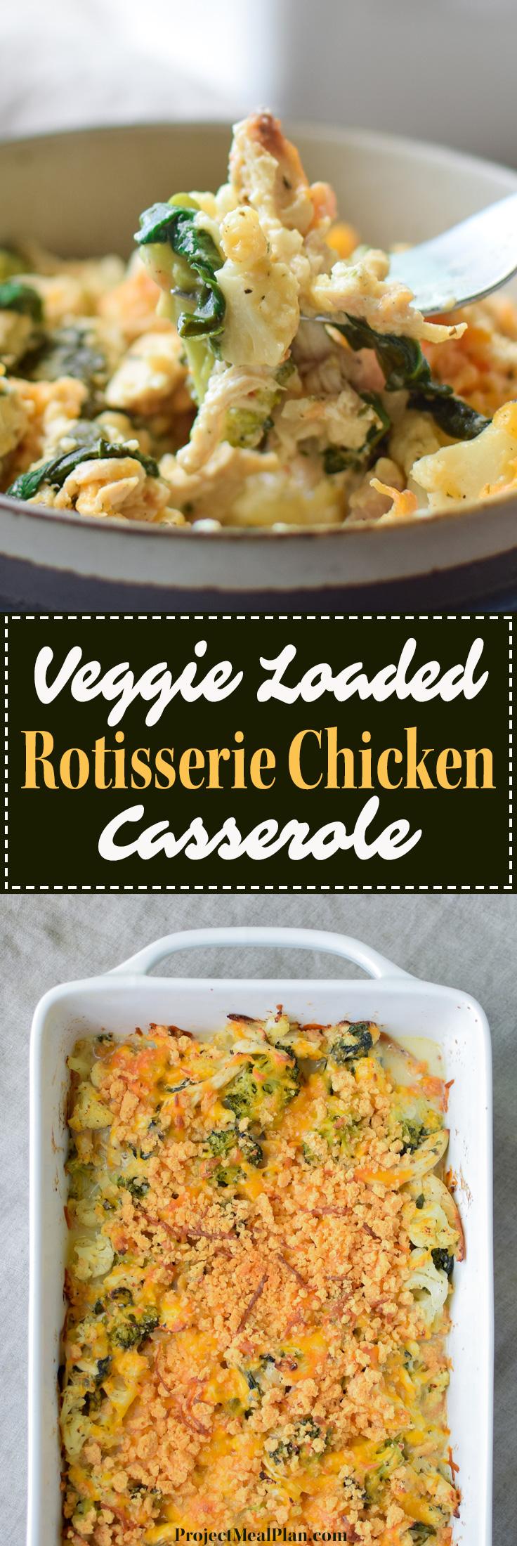 Veggie Loaded Rotisserie Chicken Casserole - Broccoli, cauliflower, spinach, onion, greek yogurt for healthy deliciousness!! - ProjectMealPlan.com